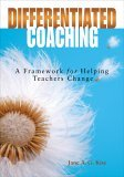 Differentiated Coaching : A Framework for Helping Teachers Change
